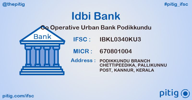 IBKL0340KU3 CO OPERATIVE URBAN BANK PODIKKUNDU ifsc code