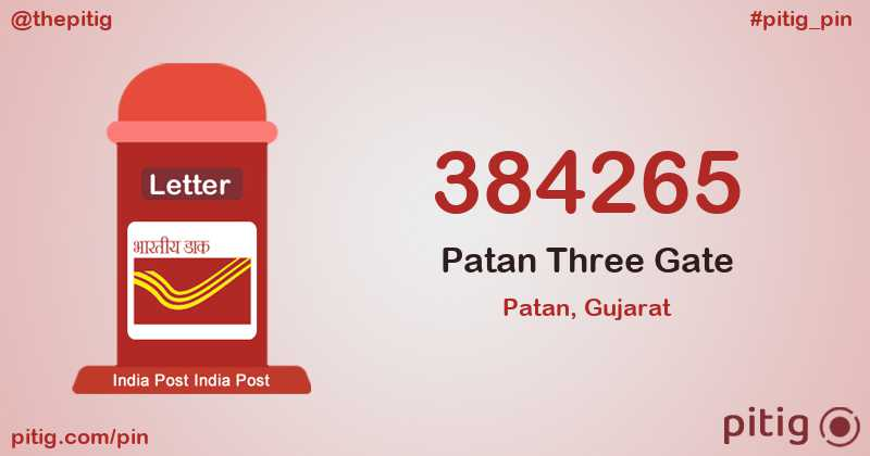 384265 Patan Three Gate S.O pin code